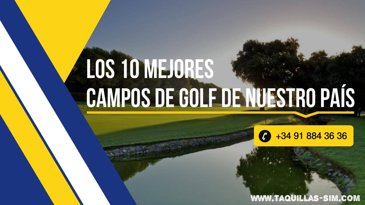 Los 10 mejores campos de golf de nuestro país